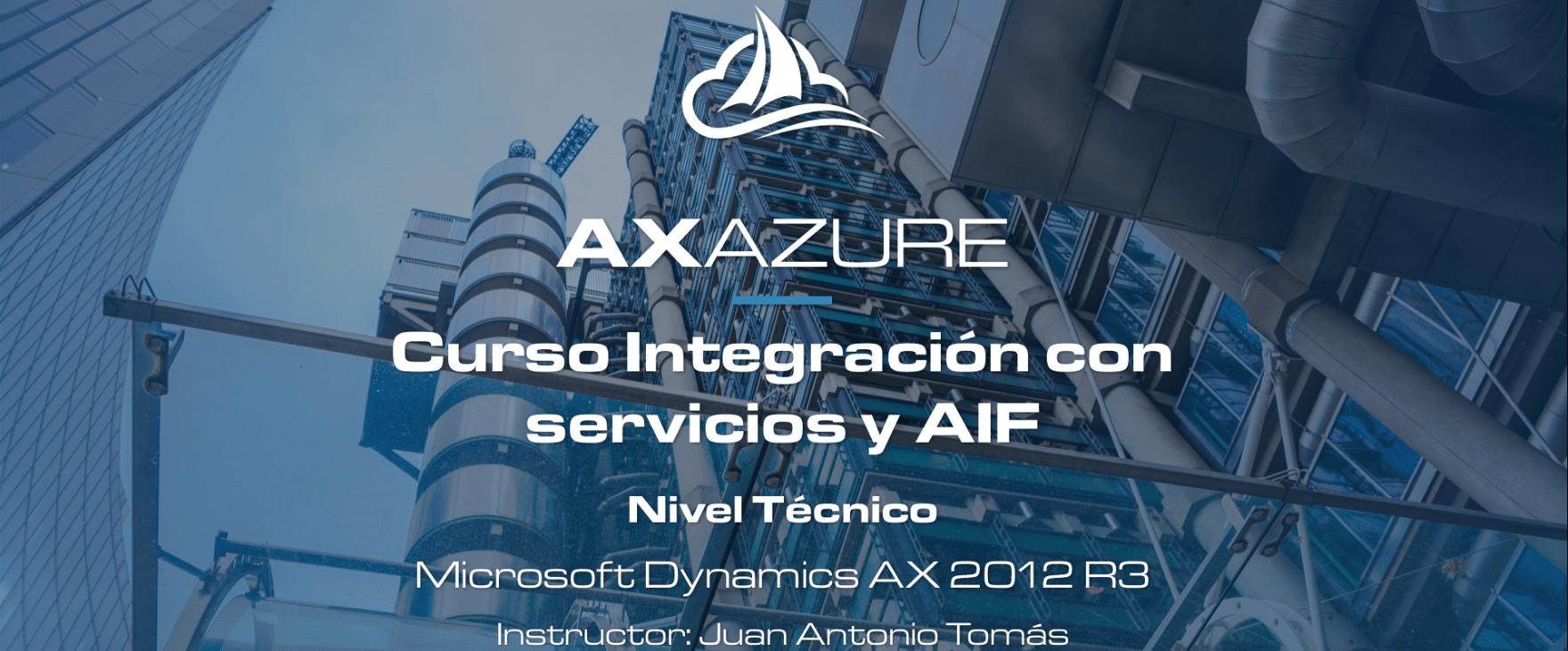 Nuevo Curso Técnico en AXAZURE: Integración con Servicios y AIF en Microsoft Dynamics AX 2012