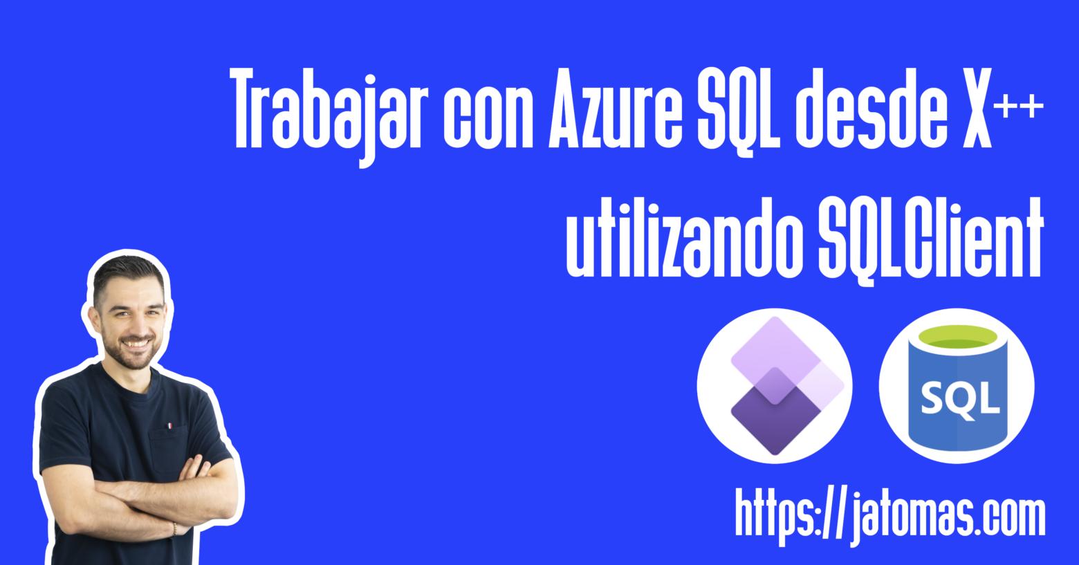 Trabajar con Azure SQL desde X++ utilizando SqlClient