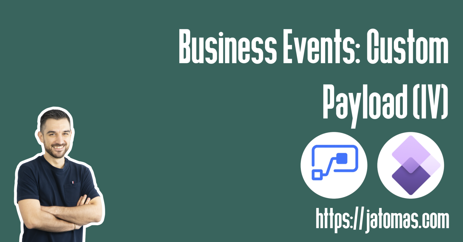 Business Events: Custom Payload (IV)