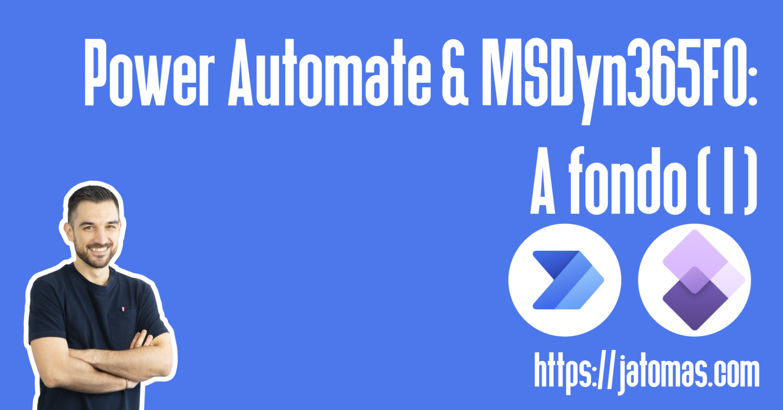 Power Automate & MSDyn365FO: A fondo (I)