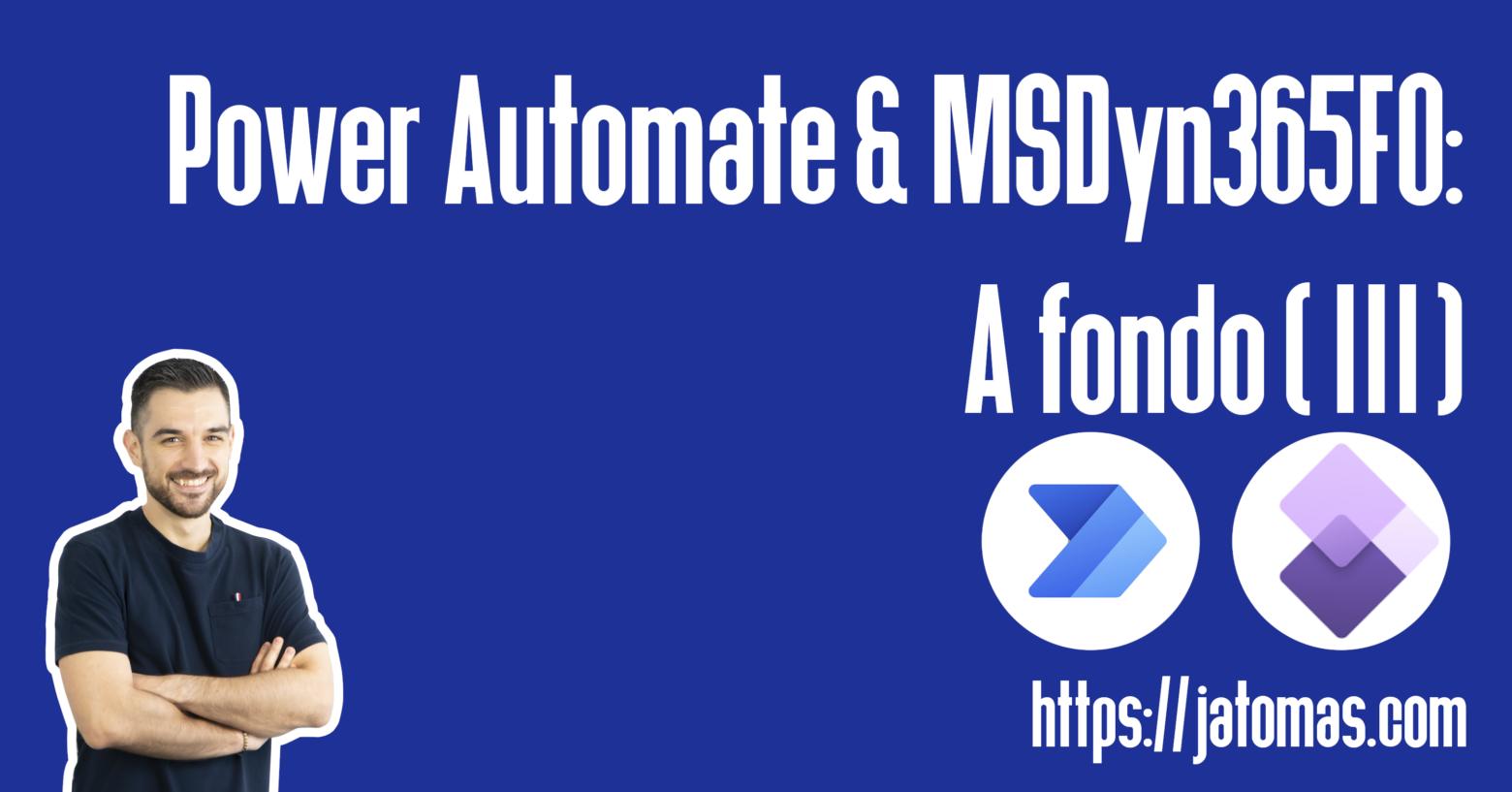 Power Automate & MSDyn365FO: A fondo (III)