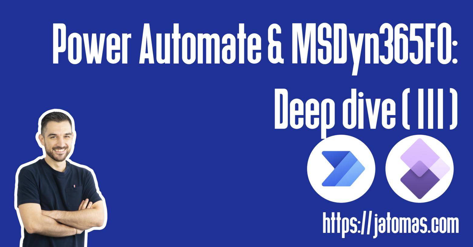 Power Automate & MSDyn365FO: Deep dive (III)
