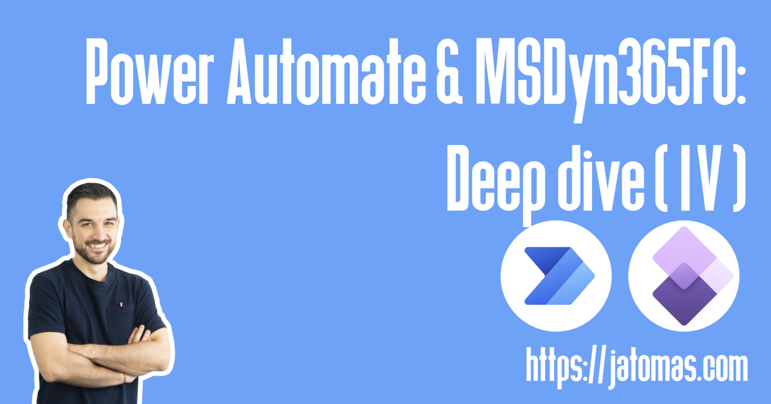 Power Automate & MSDyn365FO: Deep dive (IV)
